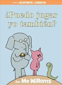 ¿puedo Jugar Yo También? (an Elephant & Piggie Book