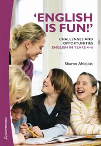 'English is fun!' Challenges and opportunities - English in years 4-6