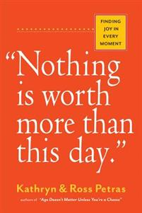 'Nothing Is Worth More Than This Day.'